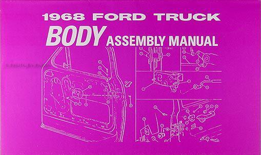 1968 Ford Pickup Truck Body Assembly Manual 68 F100 F250 F350 F500