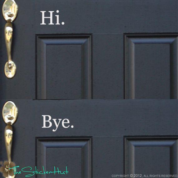 Hi. Bye. Front Door Entry Way Home Decor Vinyl Wall Art Sticker Decal