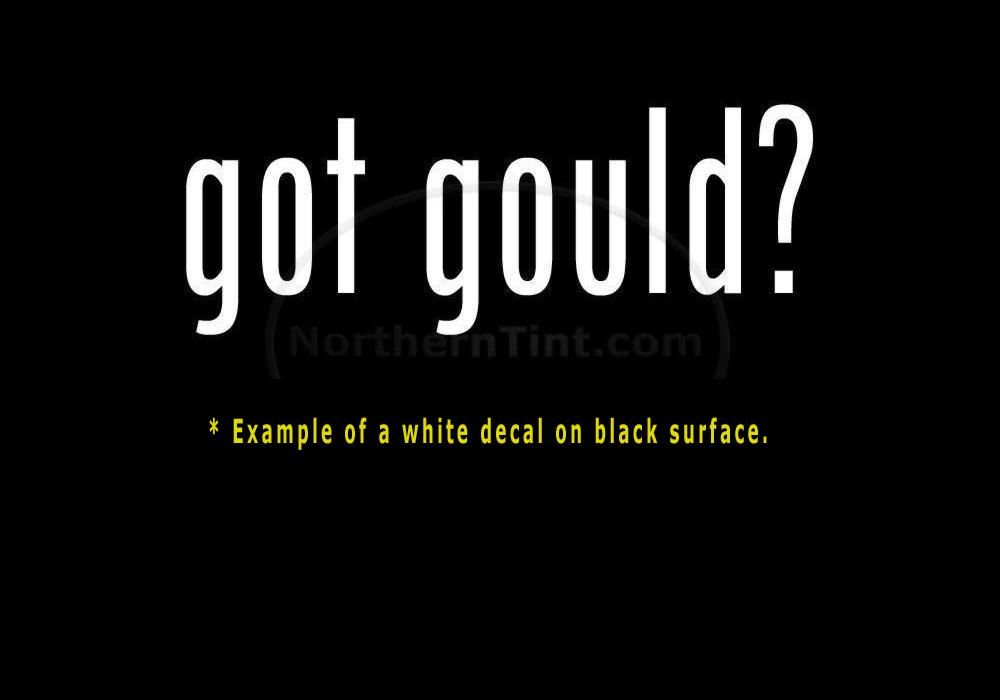Got Gould Vinyl Wall Art Truck Car Decal Sticker Word