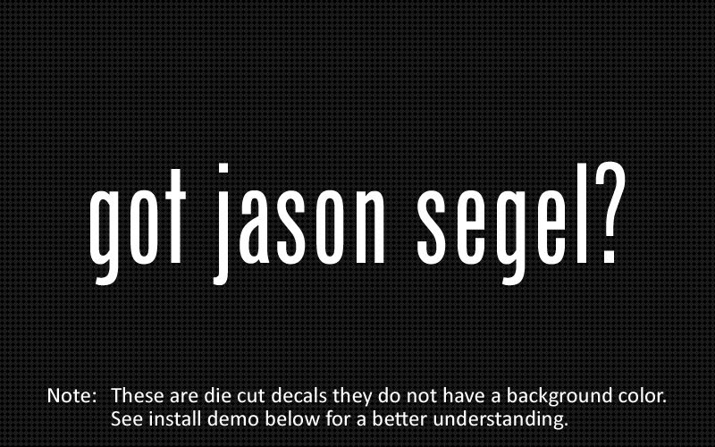 This listing is for 2 got jason segel? die cut decals.